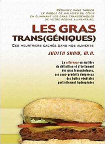 les-gras-trans-geniques-ces-meutriers-caches-dans-vos-aliments-french-edition