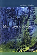 mon pays que voici by Anthony Phelps