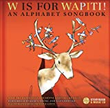 Duchesne, Christiane: W Is for Wapiti!: An Alphabet Songbook