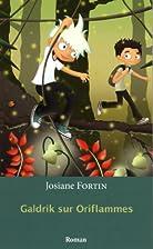 Galdrik sur Oriflammes by Josiane Fortin