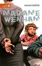 Madame Wenham by Patrick Senécal