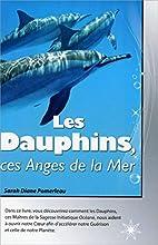 Les dauphins, ces anges de la mer (French…