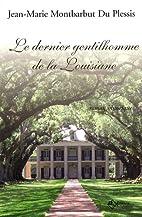 Le dernier gentilhomme de la Louisiane by…