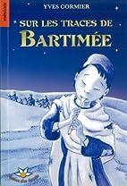 Sur les traces de Bartimée by Yves Cormier