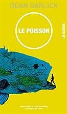 le poisson by Garlick Dean/Dubois