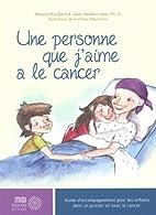 Une personne que j'aime a le cancer by…