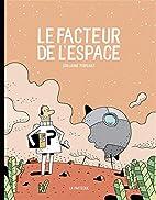 FACTEUR DE L'ESPACE (LE) by Guillaume…