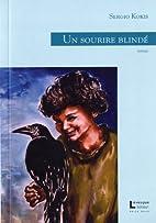 Un Sourire Blinde by Kokis Sergio