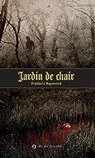 Jardin de chair by Frédéric Raymond
