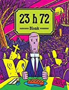 23 h 72 by Blonk,