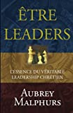 Malphurs, Aubrey: Etre Leaders (French Edition)