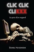 Clic, clic, clixxx: Le prix d'un regard…