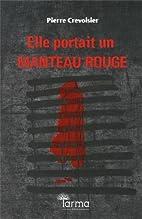 Elle portait un manteau rouge by Pierre…