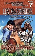 Dragonniers 07 : Gabriel et son oeuf de…