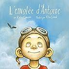 L'envolée d'Antoine by Katia Canciani