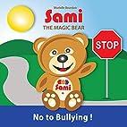 SAMI THE MAGIC BEAR: No To Bullying! by…