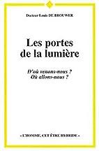 Portes de la lumière by Louis de Brouwer