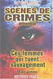 Mike James: Ces femmes qui tuent sauvagement (French Edition)