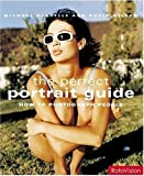 Michael Busselle: The Perfect Portrait Guide: How to Photograph People