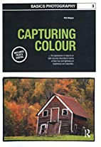 Basics Photography 03: Capturing Colour by…