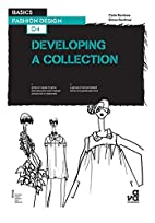 Basics Fashion Design 04: Developing a…