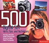 Weston, Chris: 500 Digital SLR Photography Hints, Tips, and Techniques: The Easy, All-in-One Guide to Those Inside Secrets
