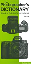 The Photographer's Dictionary by NK Guy