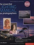 Weston, Chris: The Essential Lighting Manual for Photographers, Revised Edition