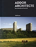 Georges Addor architecte (1920-1982) by…