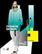 Fashion Design: The Complete Guide (Required…