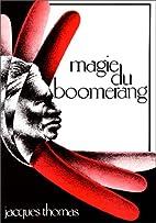 Magie du boomerang: Son histoire, comment le…