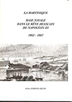 La Martinique, base navale dans le rêve…