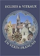 Églises & vitraux en Vexin français by…