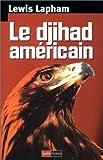Lapham, Lewis: Le Djihad américain (French Edition)