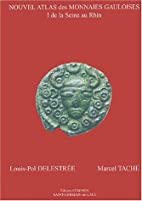 Nouvel atlas des monnaies gauloises, tome I:…