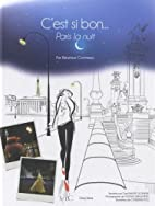 C'est si bon...Paris la nuit by Béatrice…