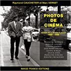 RAYMOND CAUCHETIER: PHOTOS DE CINEMA -…
