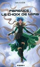 Farence : le choix de Mira by Dario Alcide