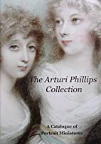 The Arturi Phillips collection : a catalogue…