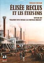 Élisée Reclus et les États-Unis by Ronald…