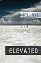 Elevated: an Anthology of Short Stories by…