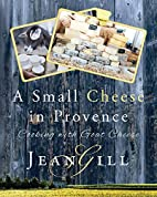 A Small Cheese in Provence: Cooking with…