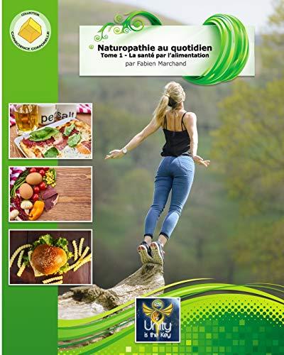 naturopathie-au-quotidien-la-sant-par-lalimentation-volume-1-french-edition