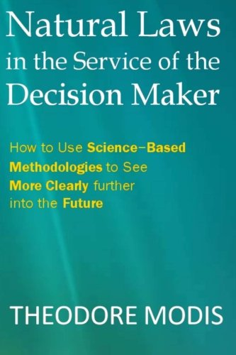 natural-laws-in-the-service-of-the-decision-maker-how-to-use-science-based-methodologies-to-see-more-clearly-further-into-the-future