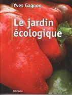 Le jardin écologique by Yves Gagnon