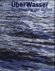 Über Wasser - Crossing the Wathers…