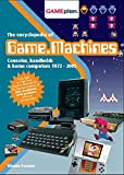 Forster, Winnie: The Encyclopedia of Game Machines: Consoles, Handhelds & Home Computers 1972v2005