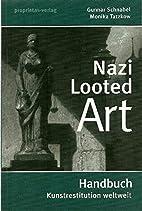 Nazi Looted Art - Handbuch Kunstrestitution…