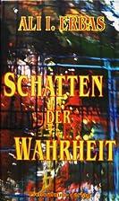 SCHATTEN DER WAHRHEIT by ALI I. ERBAS