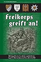 Freikorps greift an!: Militärpolitische…